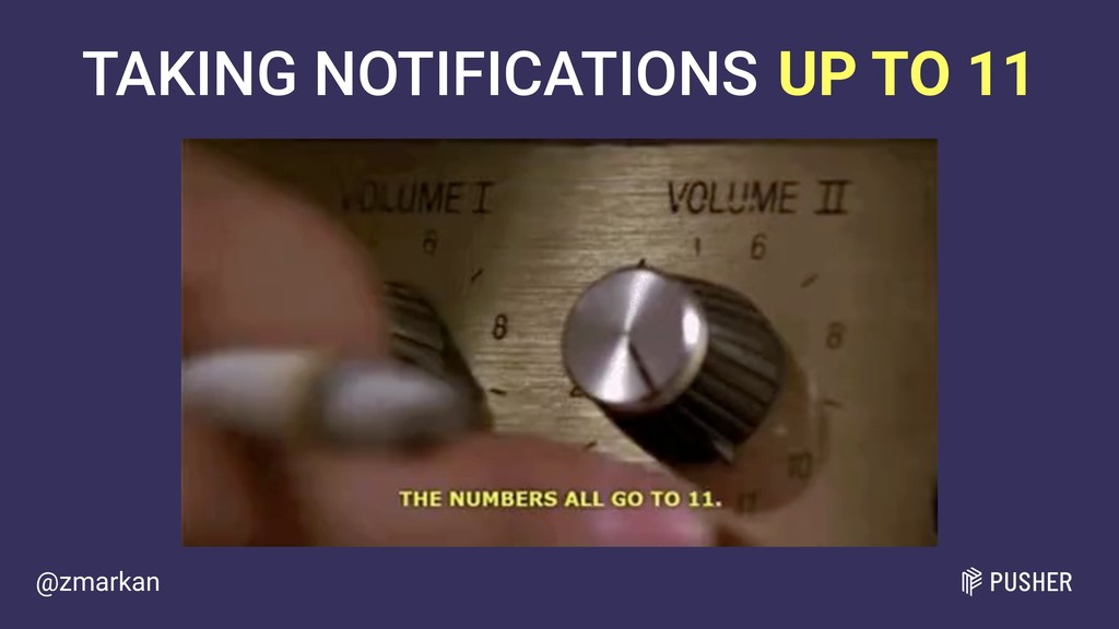 @zmarkan TAKING NOTIFICATIONS UP TO 11