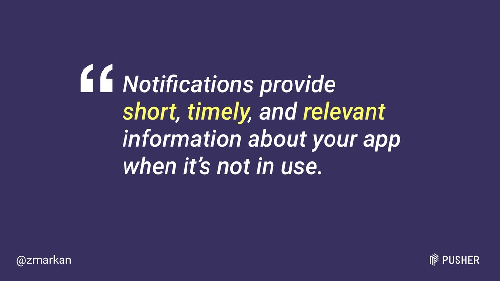 @zmarkan Notifications provide 