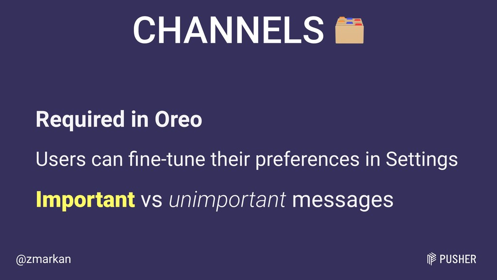 @zmarkan CHANNELS  Required in Oreo Users can fi...