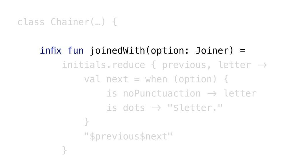 class Chainer(…) { infix fun joinedWith(option: ...