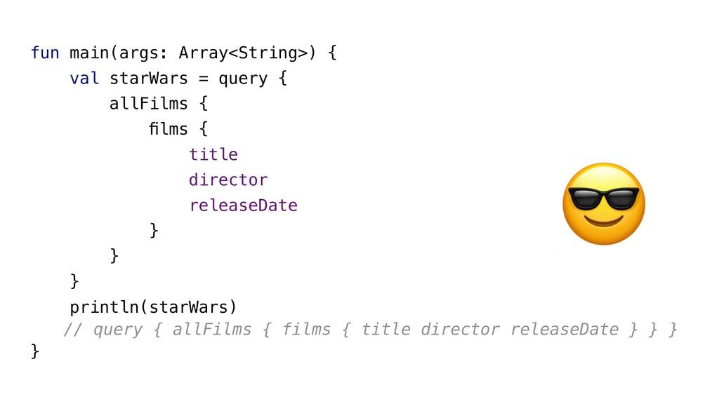 fun main(args: Array<String>) { val starWars = ...