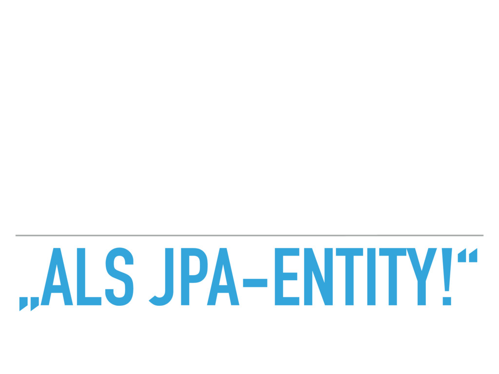 """ALS JPA-ENTITY!"""