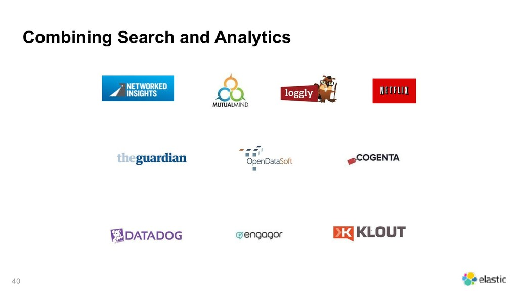 Combining Search and Analytics !40
