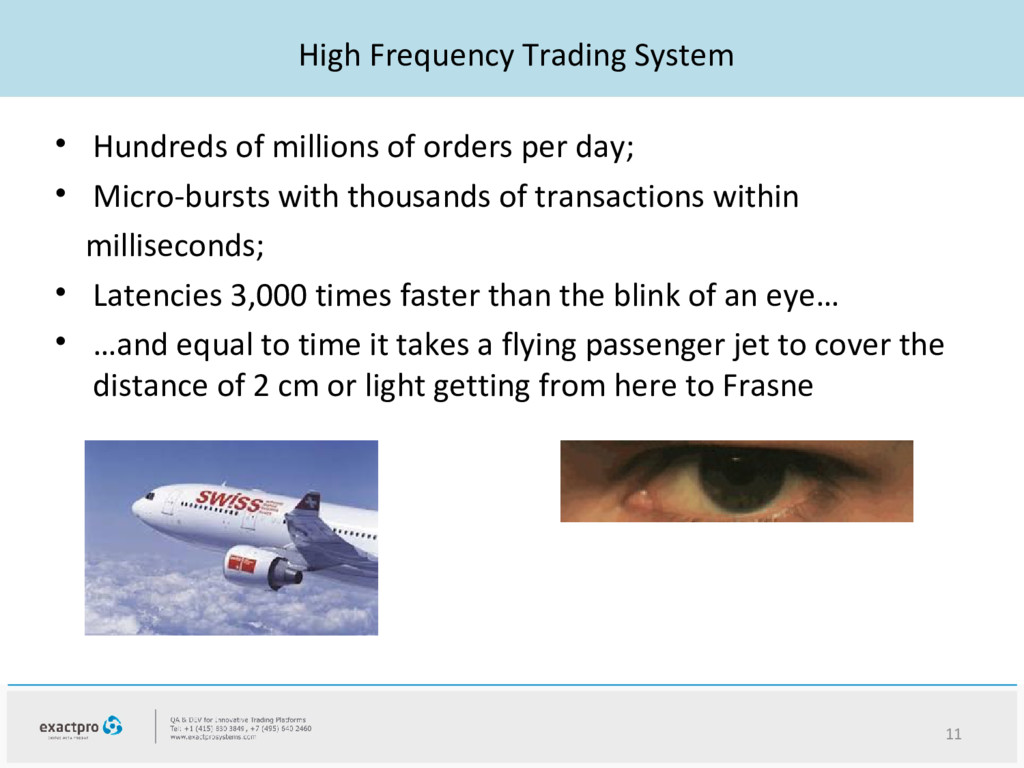 High Frequency Trading System • Hundreds of mil...