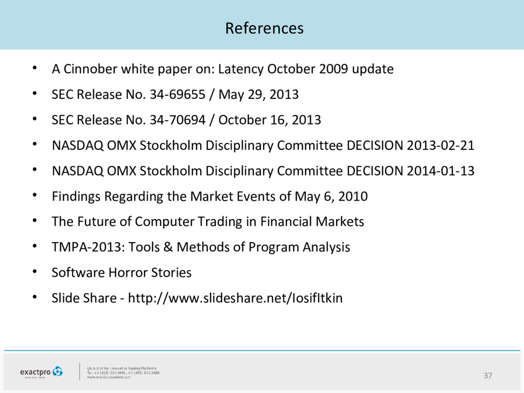 References • A Cinnober white paper on: Latency...