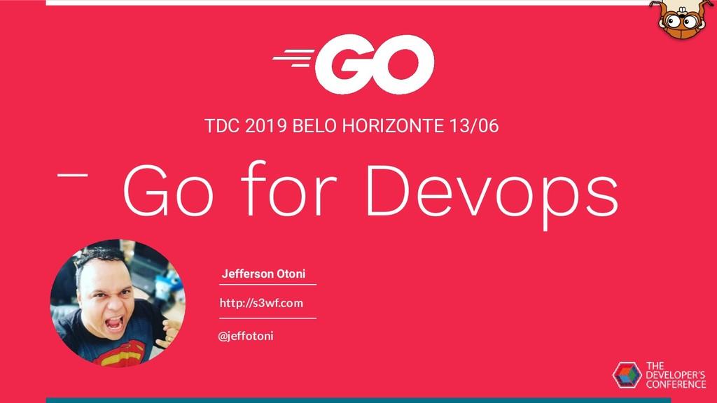 http://s3wf.com @jeffotoni TDC 2019 BELO HORIZO...