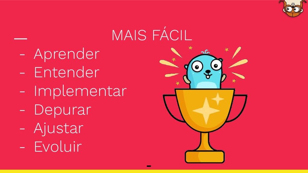 MAIS FÁCIL - Aprender - Entender - Implementar ...