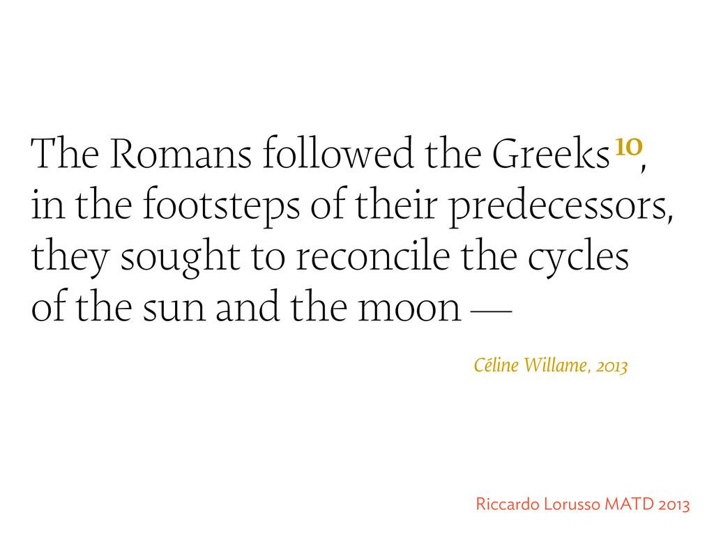 Céline Willame, 2013 The Romans followed the Gr...