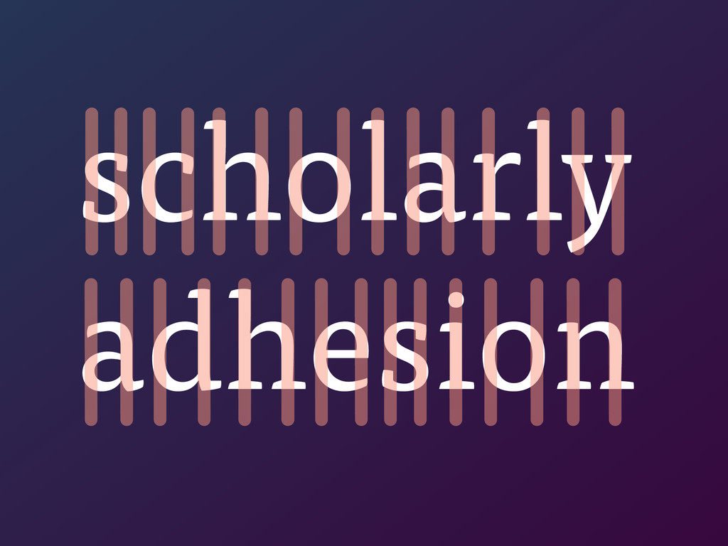 scholarly adhesion