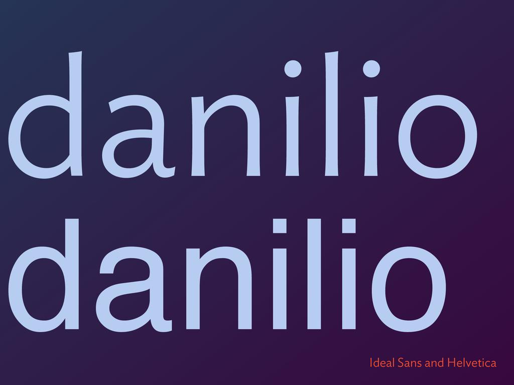 danilio danilio Ideal Sans and Helvetica