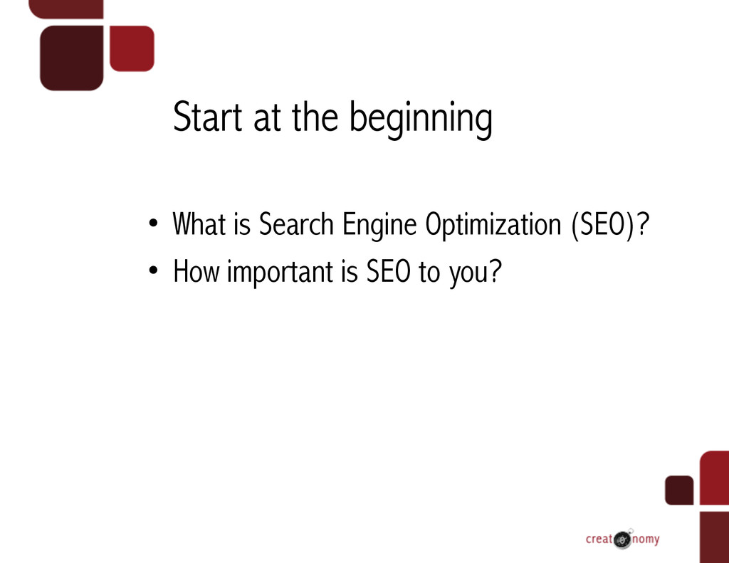 Start at the beginning • What is Search Engine...