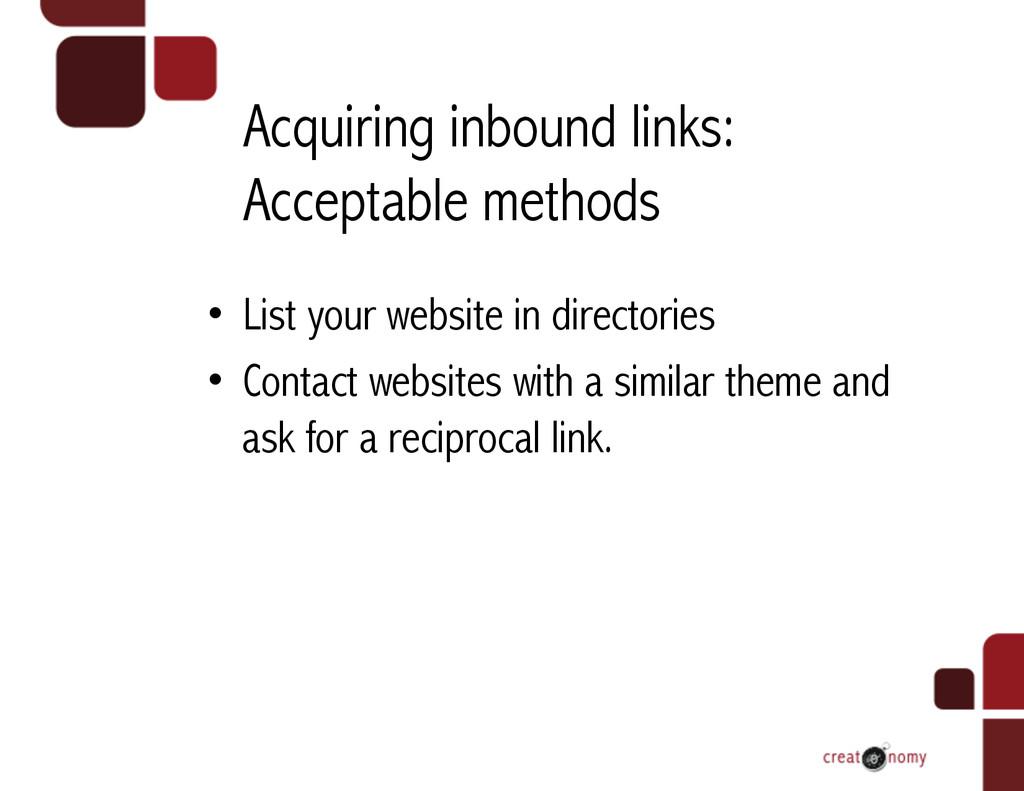 Acquiring inbound links: Acceptable methods • ...