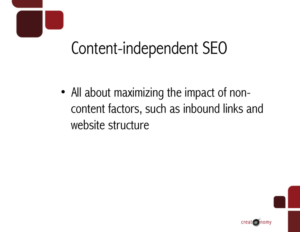 Content-independent SEO • All about maximizing...
