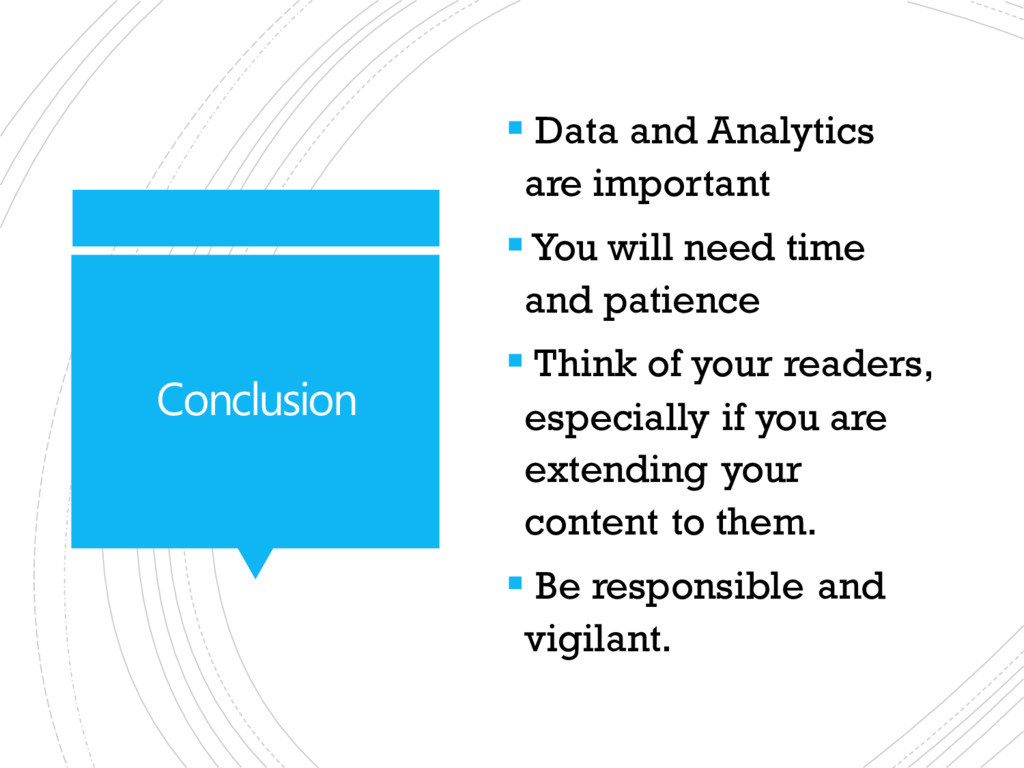 Conclusion  Data and Analytics are important ...