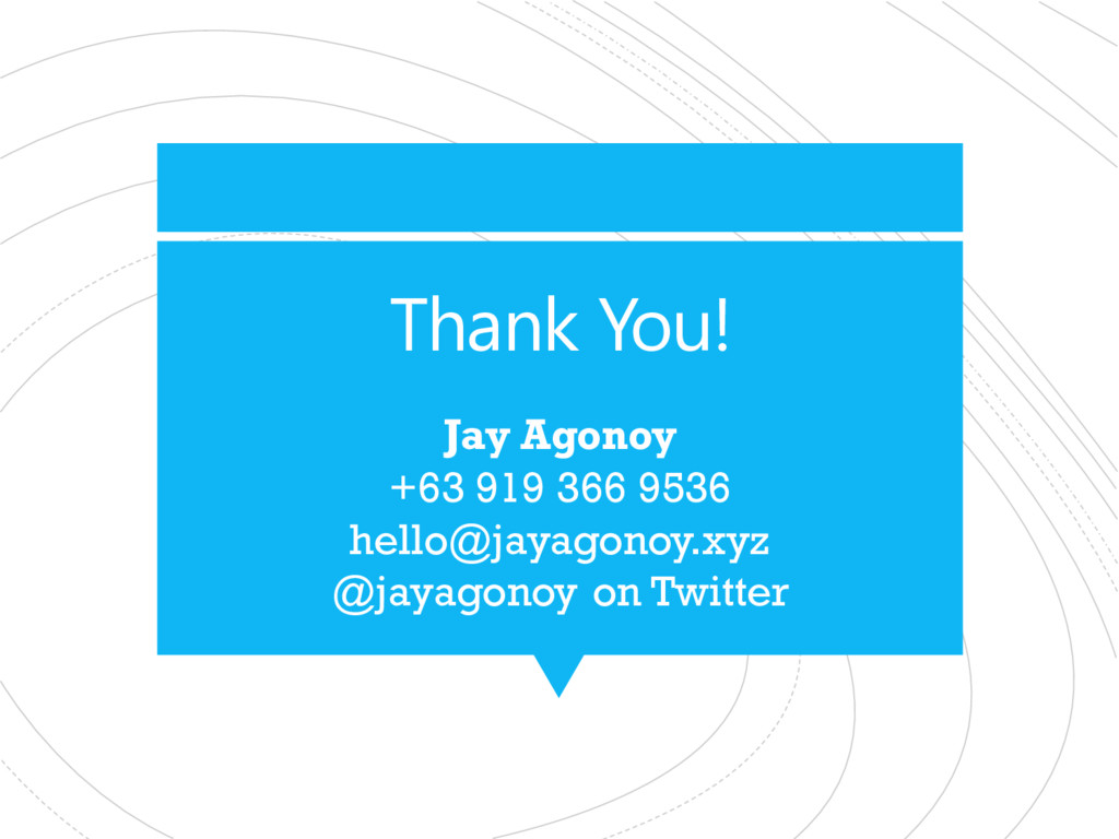Thank You! Jay Agonoy +63 919 366 9536 hello@ja...