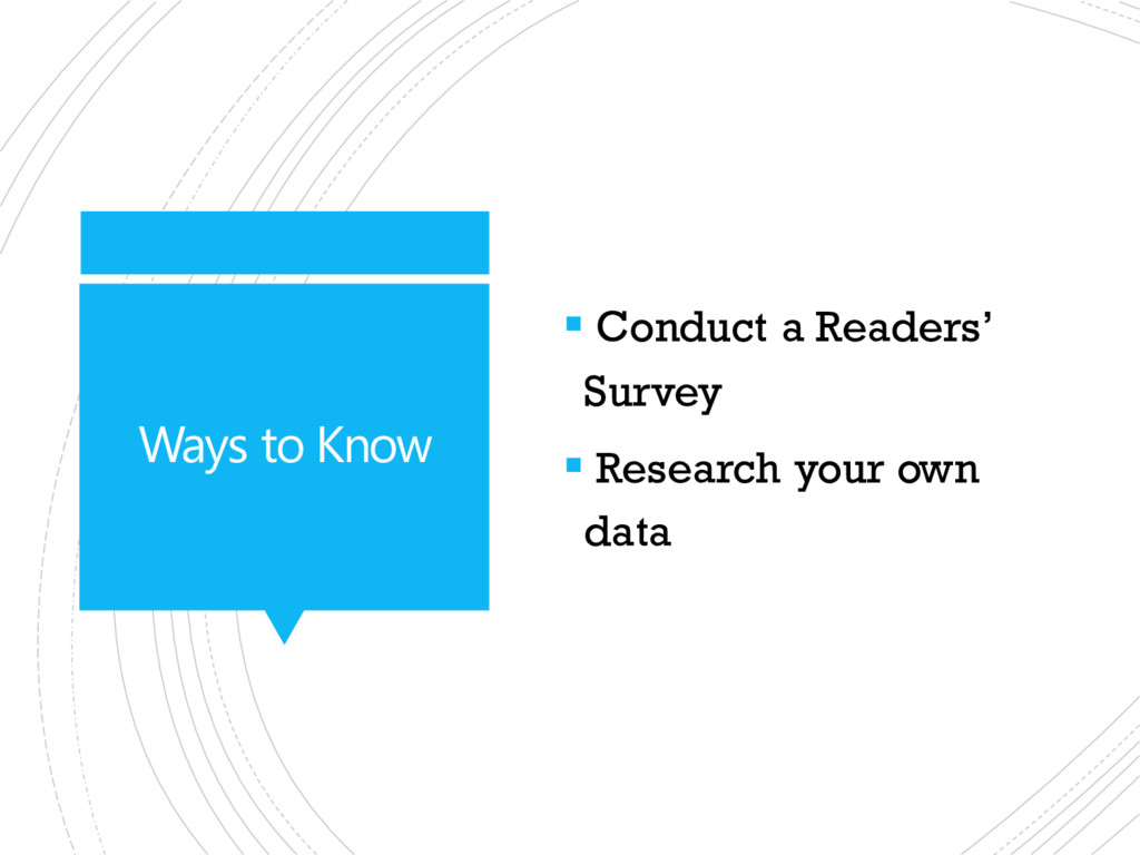 Ways to Know  Conduct a Readers' Survey  Rese...