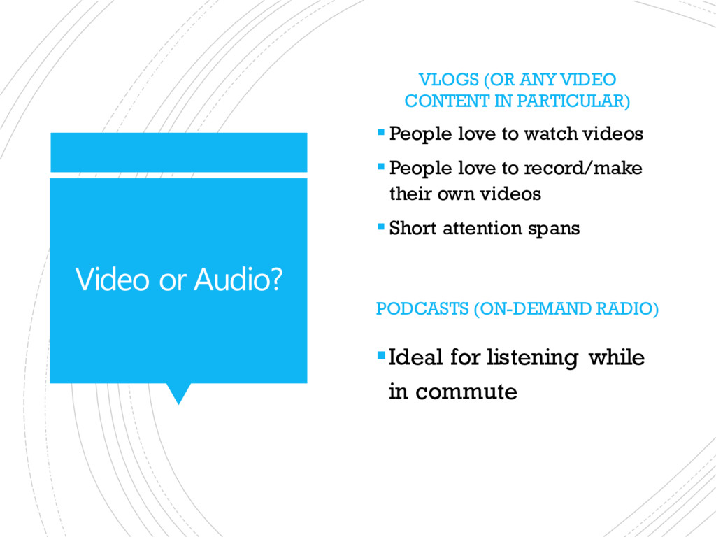 Video or Audio? VLOGS (OR ANY VIDEO CONTENT IN ...