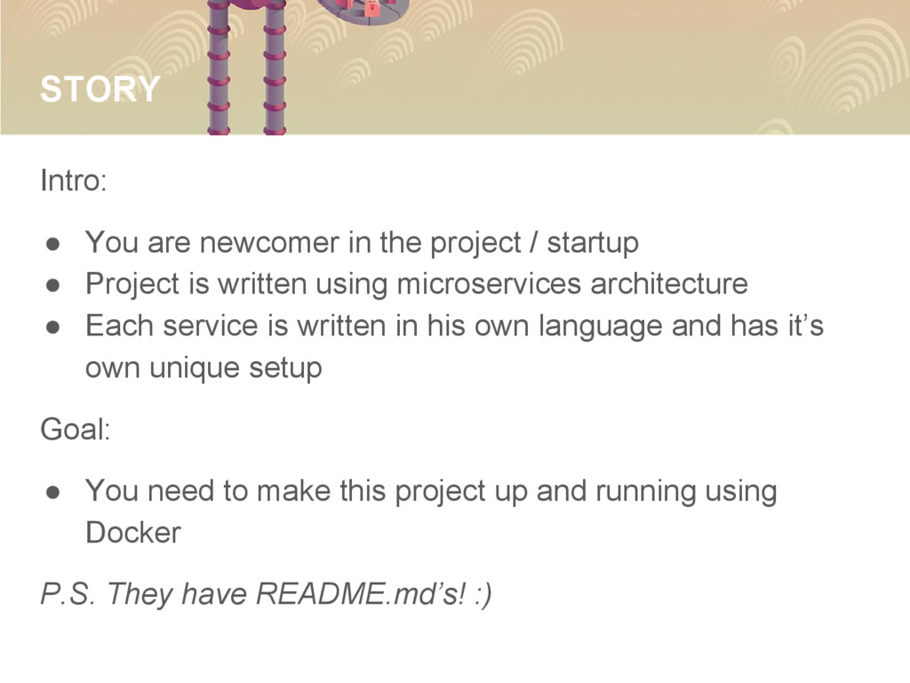STORY Intro: ● You are newcomer in the project ...