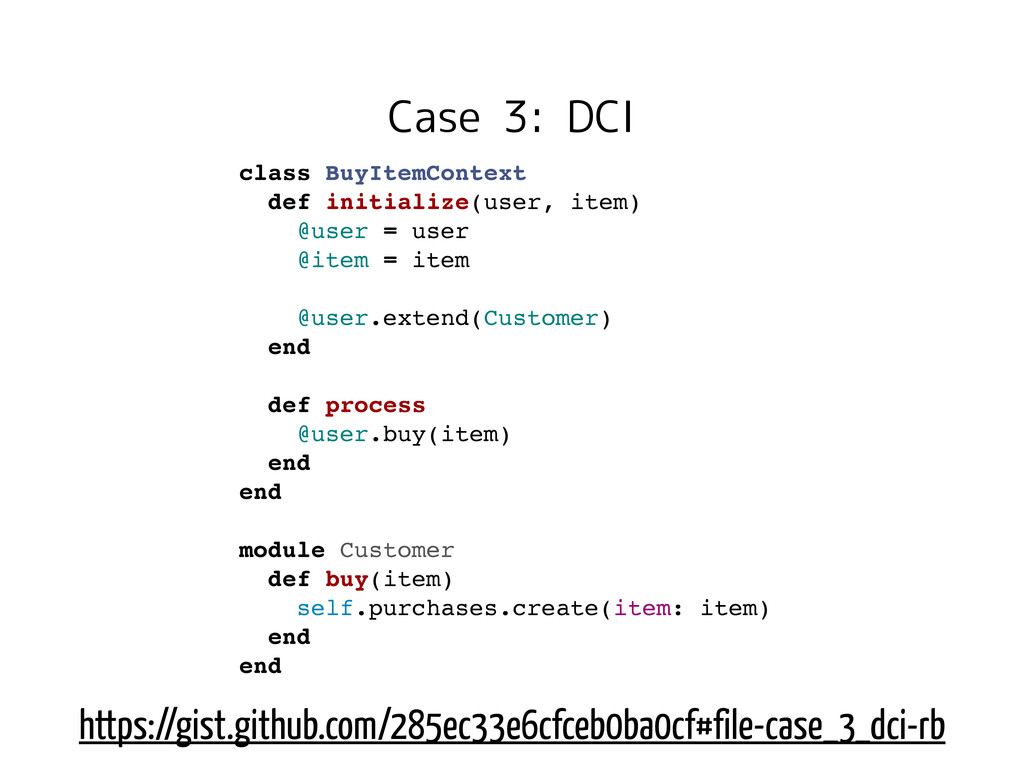 Case 3: DCI class BuyItemContext def initialize...