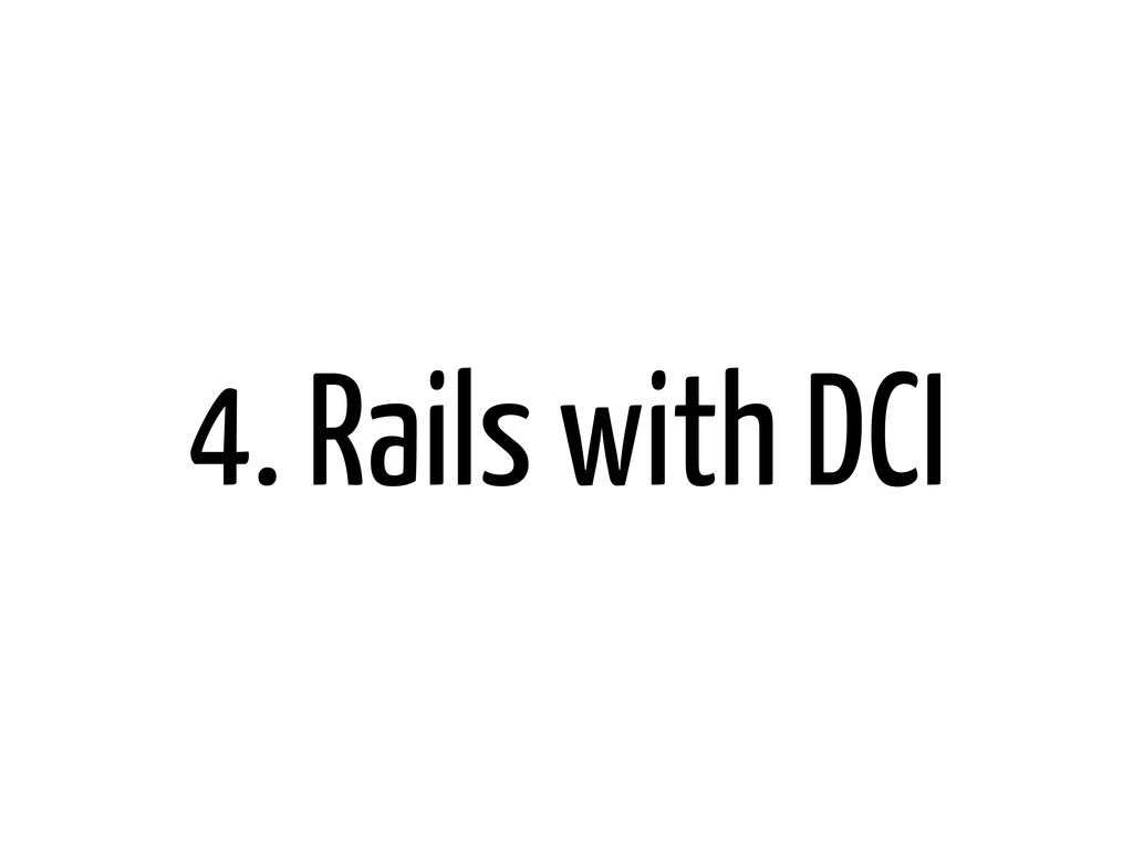 4. Rails with DCI