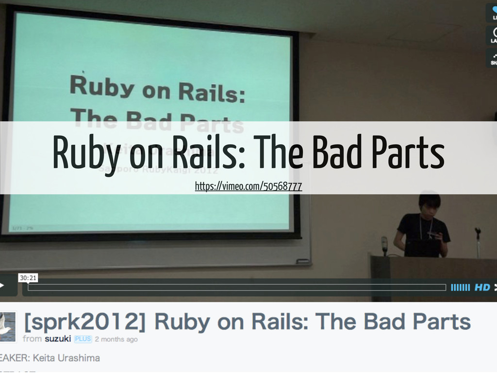 Ruby on Rails: The Bad Parts https://vimeo.com/...