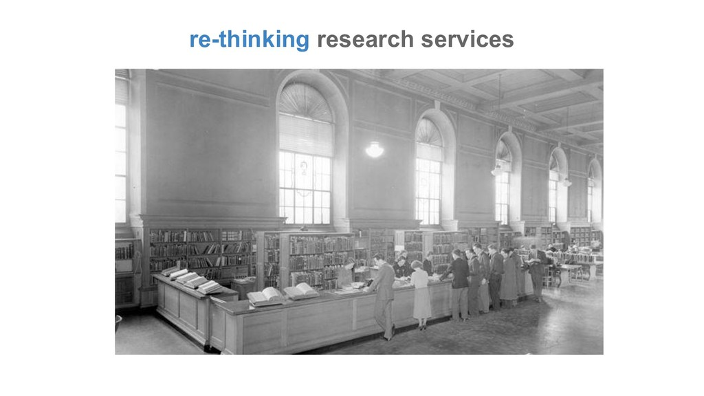 re-thinking research services