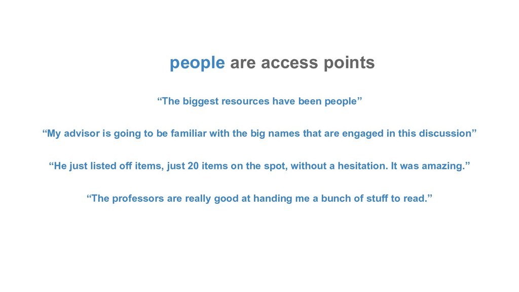 "people are access points ""The biggest resources..."