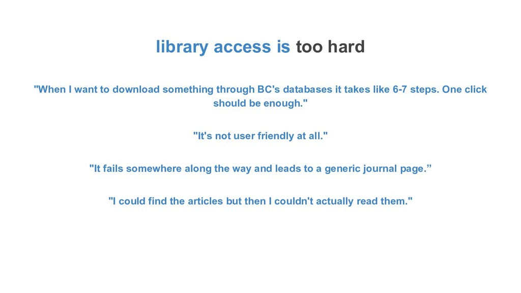 "library access is too hard ""When I want to down..."