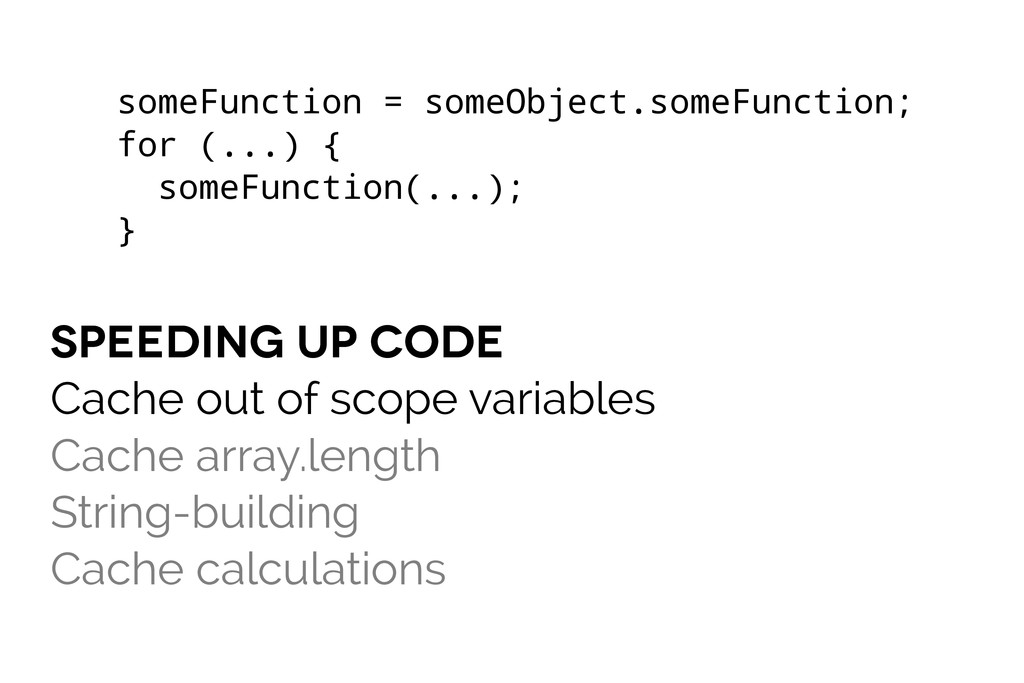 speeding up code Cache out of scope variables C...