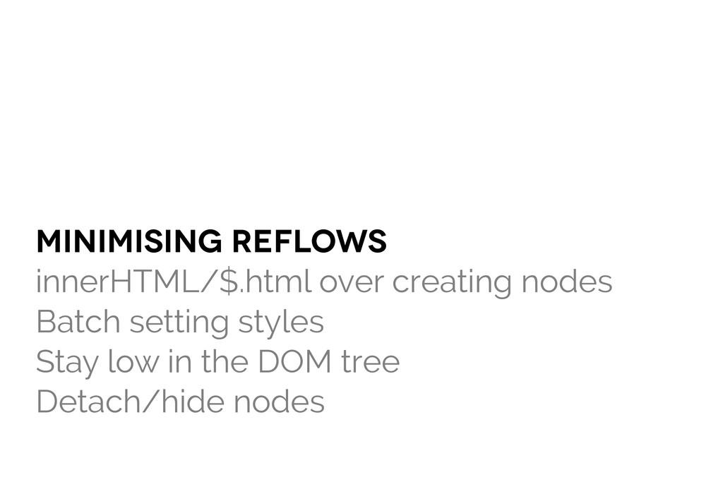 Minimising reflows innerHTML/$.html over creati...