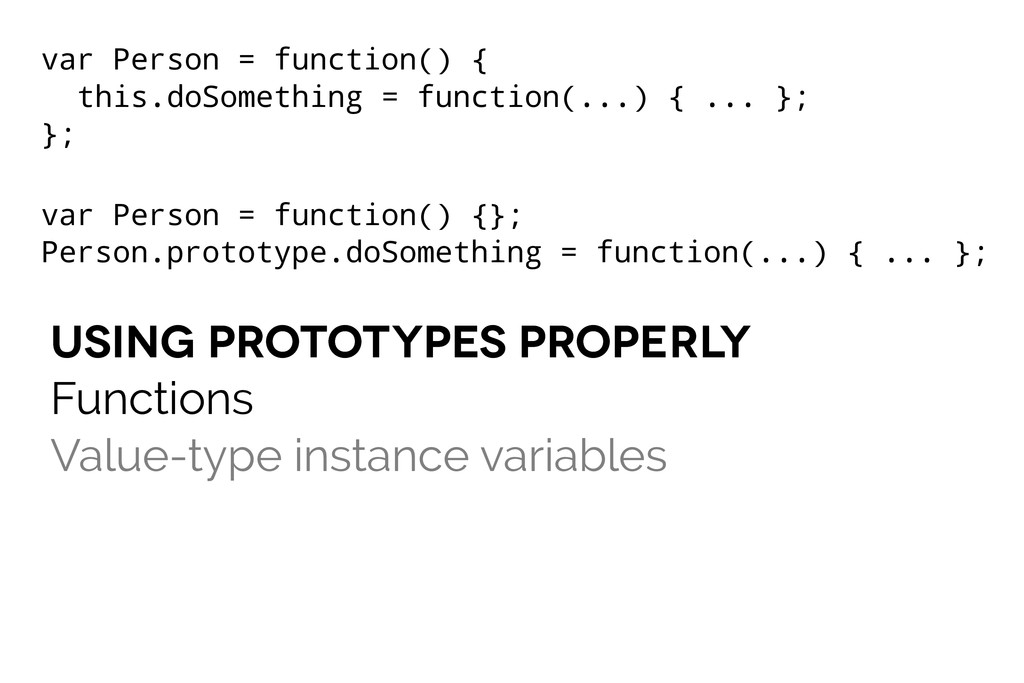 using prototypes properly Functions Value-type ...