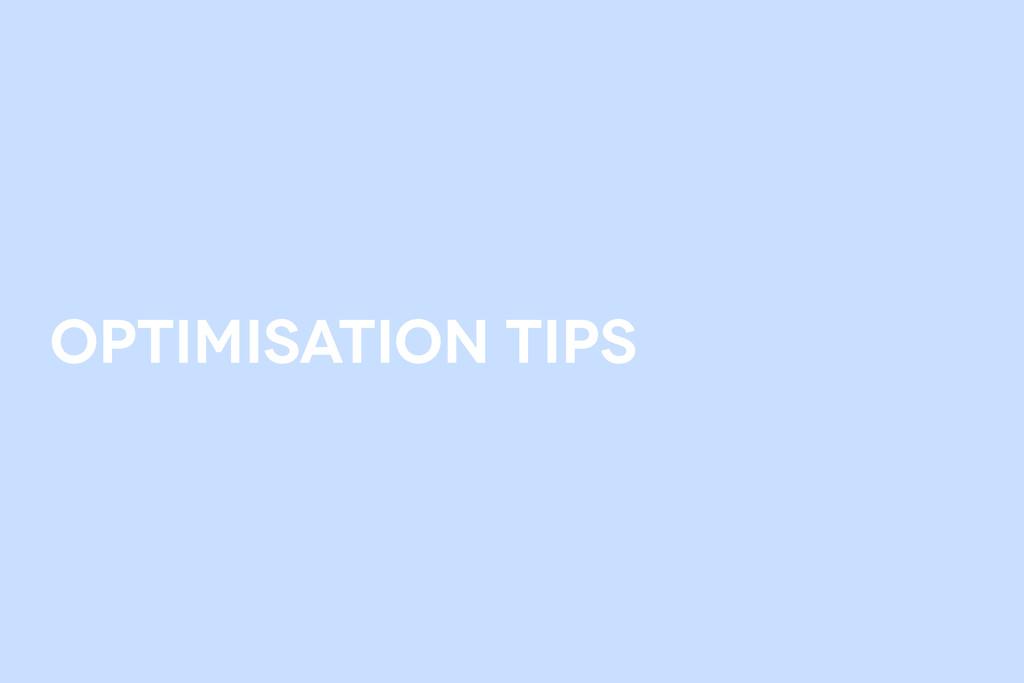 optimisation tips
