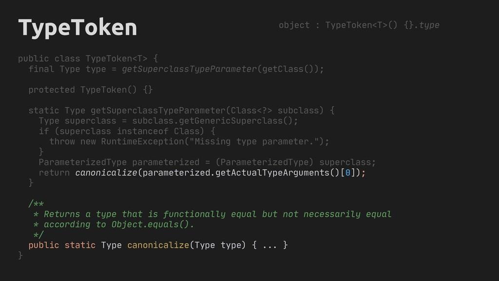 TypeToken object : TypeToken<T>() {}.type publi...