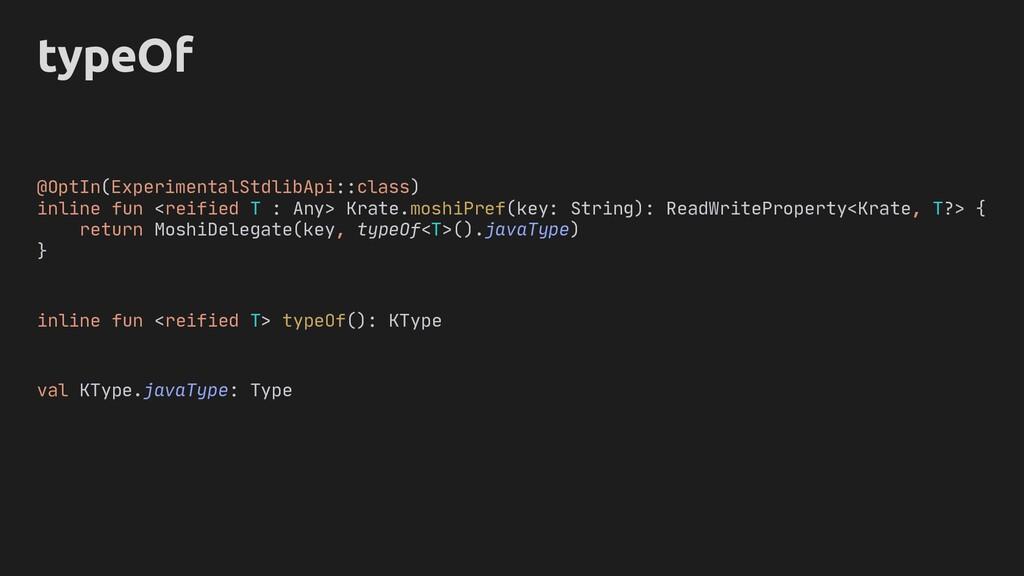 typeOf @OptIn(ExperimentalStdlibApi::class) inl...