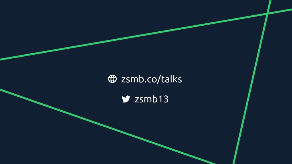zsmb13 zsmb.co/talks