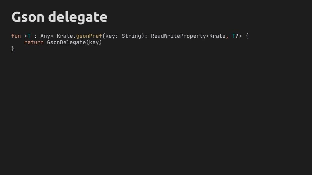 Gson delegate fun <T : Any> Krate.gsonPref(key:...