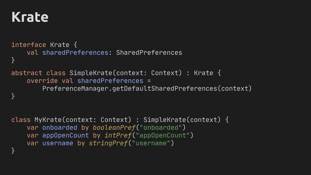 interface Krate { val sharedPreferences: Shared...