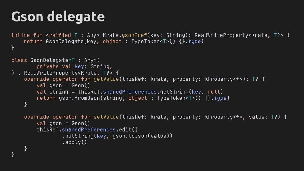 Gson delegate inline fun <reified T : Any> Krat...
