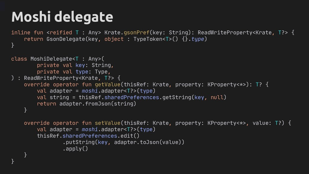class MoshiDelegate<T : Any>( private val key: ...