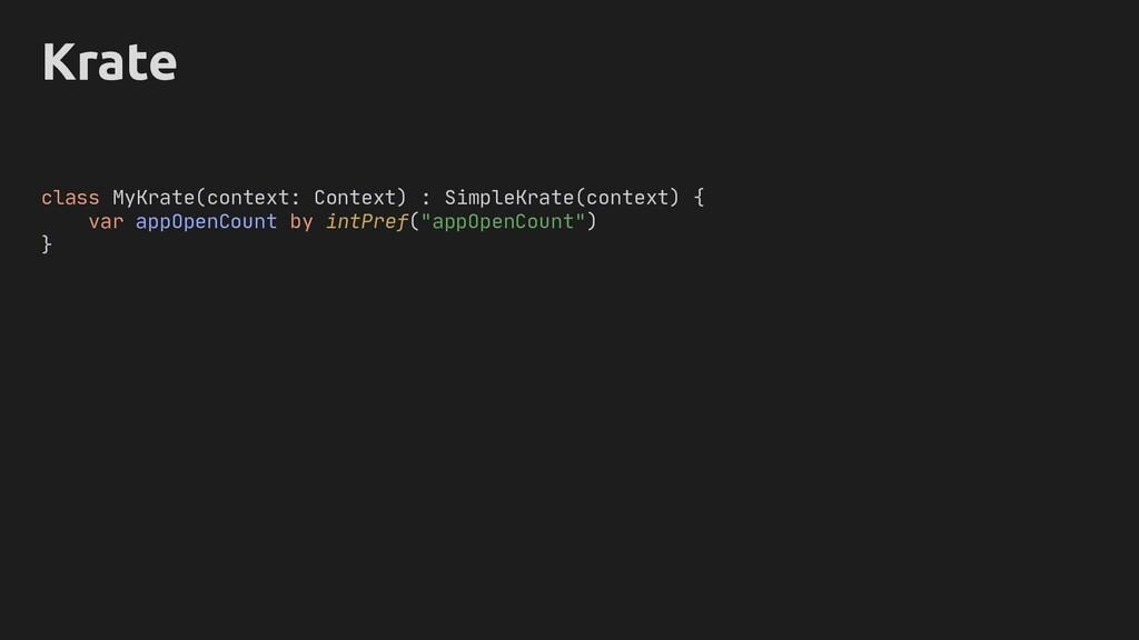 "Krate } var appOpenCount by intPref(""appOpenCou..."