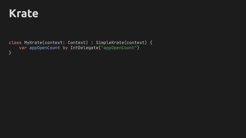Krate class MyKrate(context: Context) : SimpleK...