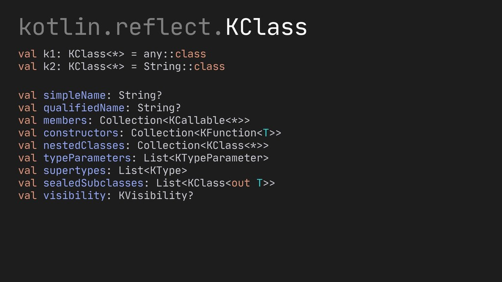 kotlin.reflect.KClass val simpleName: String? v...