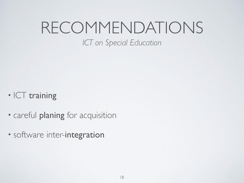 RECOMMENDATIONS • ICT training • careful planin...