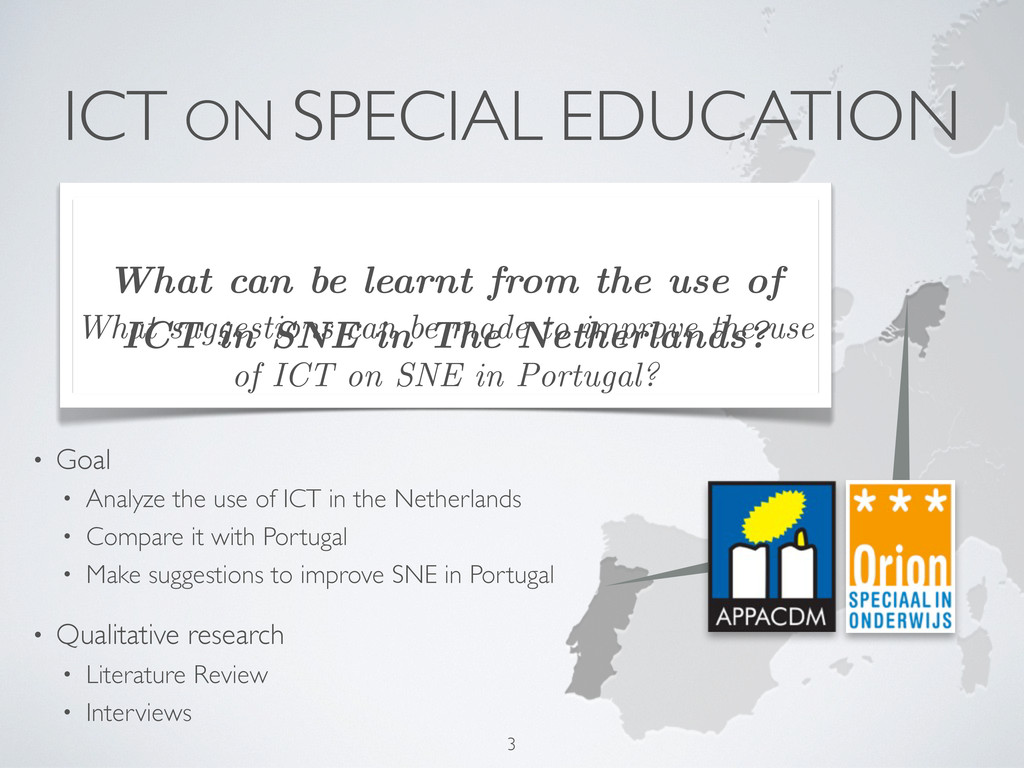 ICT ON SPECIAL EDUCATION • Goal • Analyze the u...