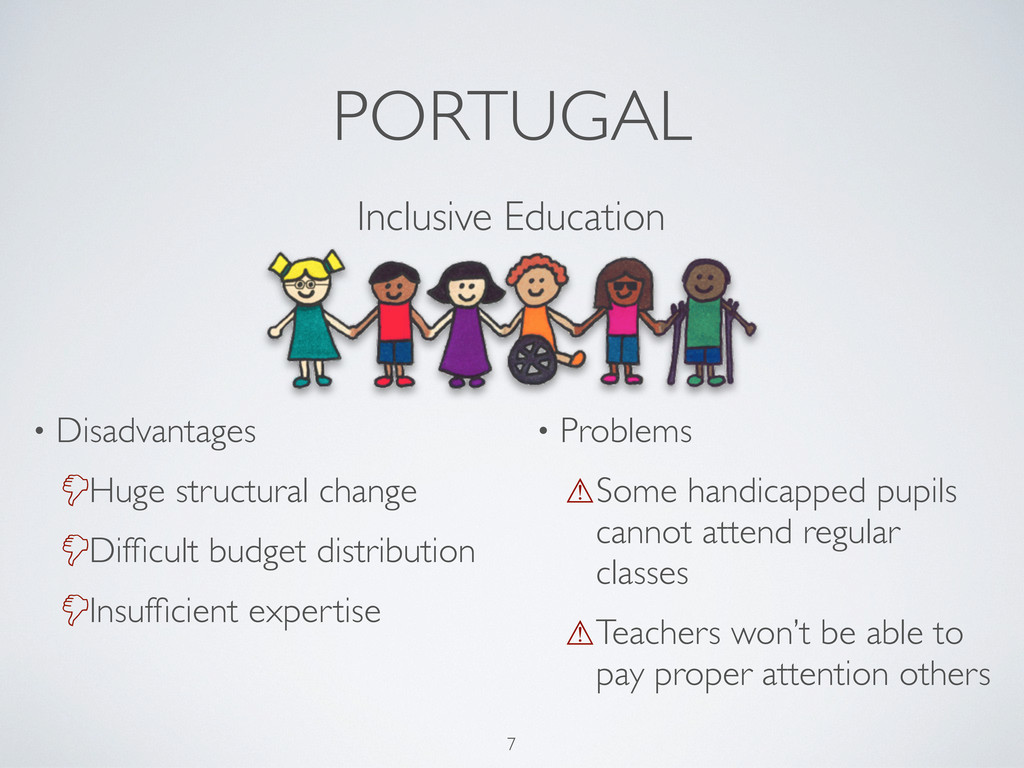 PORTUGAL Inclusive Education 7 • Disadvantages ...