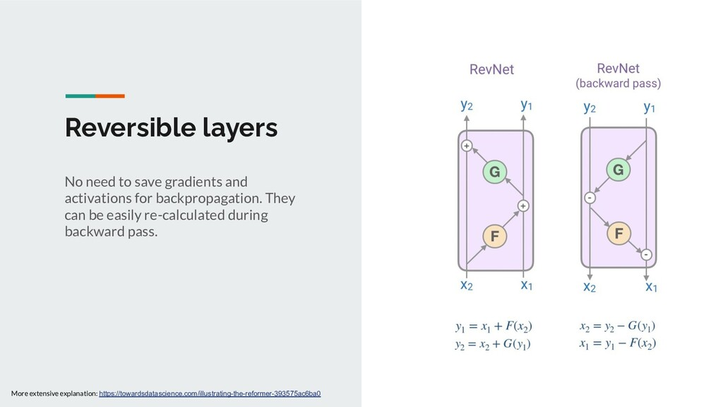 Reversible layers No need to save gradients and...