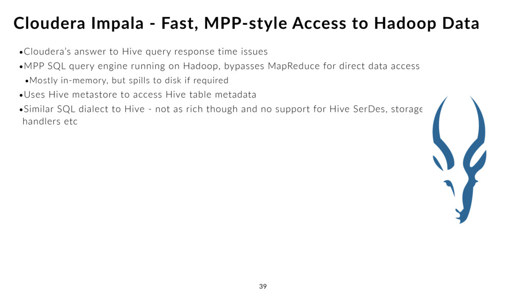 •Cloudera's answer to Hive query response time ...