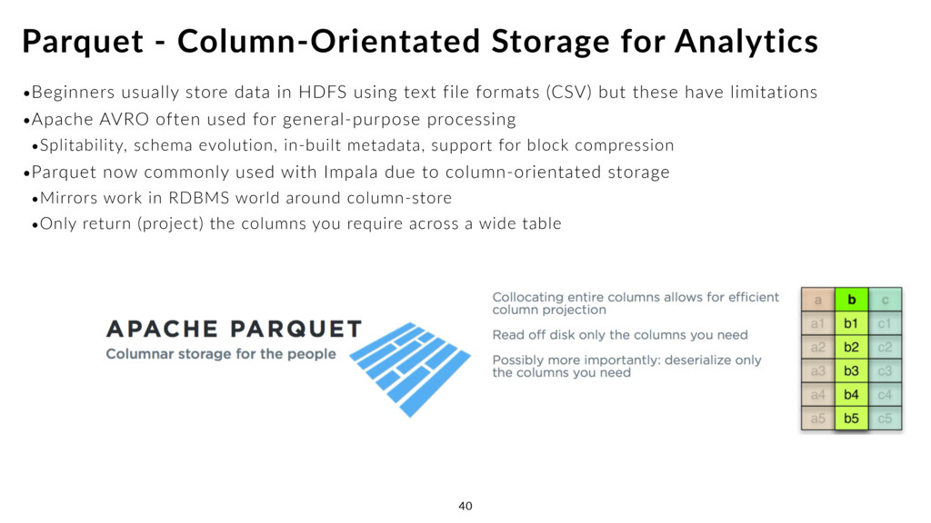 •Beginners usually store data in HDFS using tex...