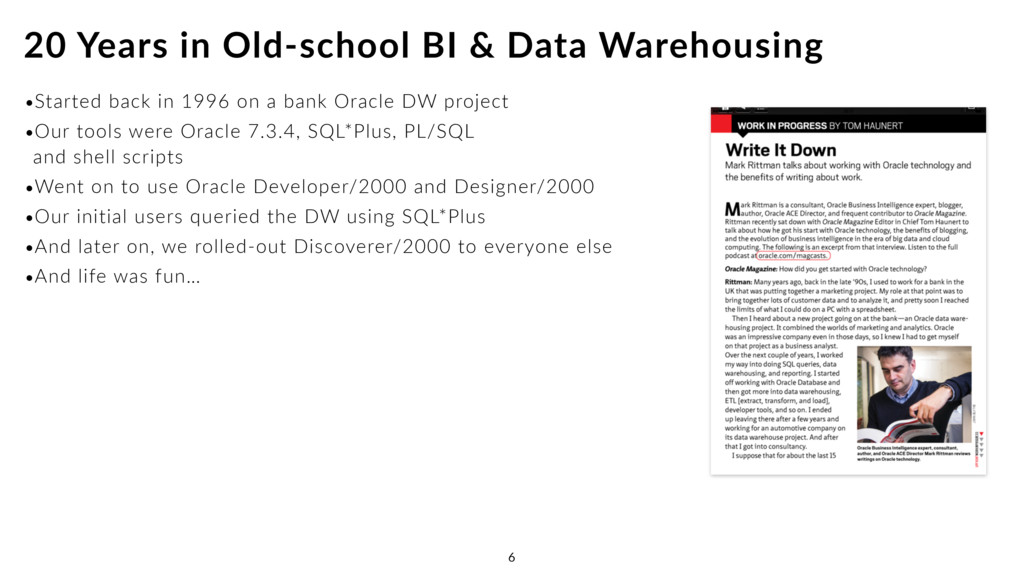 •Started back in 1996 on a bank Oracle DW proje...