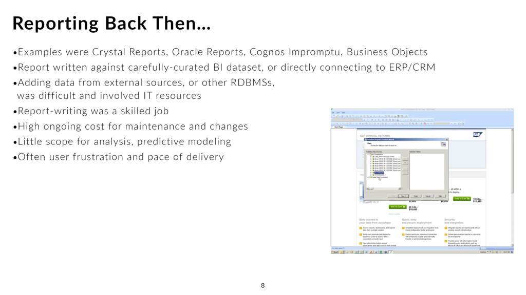 •Examples were Crystal Reports, Oracle Reports,...